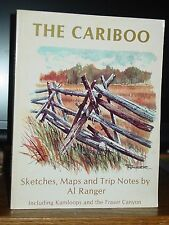 The Cariboo: Sketches, Maps & Trip Notes British Columbia Kamloops Fraser Canyon