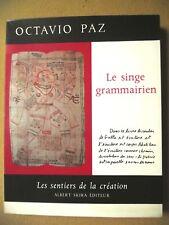 OCTAVIO PAZ LE SINGE GRAMMAIRIEN LES SENTIERS DE LA CRÉATION SKIRA 1972 INDE