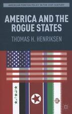 American Foreign Policy in the 21st Century Ser.: America and the Rogue...
