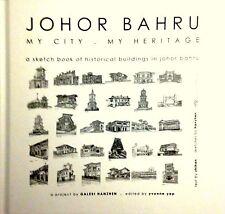 Johor Bahru: My City. My Heritage - Yvonne Yap (ed)