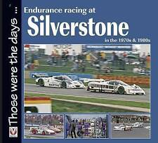 Endurance Racing at Silverstone in the 70s and 80s (Those Were the Days Series),