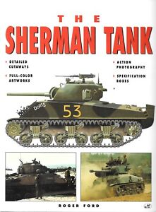 The Sherman Tank by Richard Ford Cutaways, Action, Battles, M4 M4A3 Design