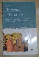 EZIO SAVINO - RITORNO A FIRENZE - STORIA E MITO - ED: MURSIA - ANNO: 2010 (XR)