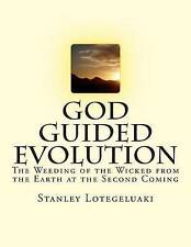 God Guided Evolution: The Weeding of the Wicked from the Earth at the Second Com