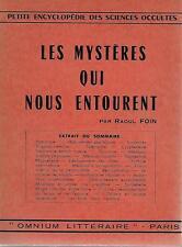 OCCULTISME / LES MYSTERES QUI NOUS ENTOURENT - RAOUL FOIN - SPIRITISME -