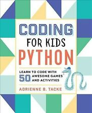 Coding for Kids Python : Learn to Code With 50 Awesome Games and Activities, ...