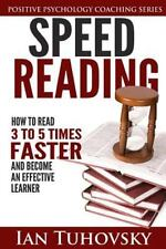 Speed Reading : How to Read 3-5 Times Faster and Become an Effective Learner:...