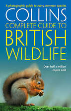 Collins Complete Guide - British Wildlife: A Photographic Guide to Every Common…