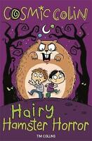 Cosmic Colin: Hairy Hamster Horror by Bigwood, John, Collins, Tim, NEW Book, FRE
