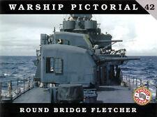 Round Bridge Fletcher US destroyers (Warship Pictorial 42)