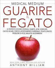 LIBRO MEDICAL MEDIUM - GUARIRE IL FEGATO - ANTHONY WILLIAM