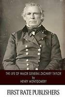 NEW The Life of Major General Zachary Taylor by Henry Montgomery