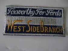 """ FOXWORTHY FOR FORDS WEST SIDE BRANCH""  SEW ON  PATCH"