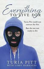 Everything to Live for: The Inspirational Story of Turia Pitt by Turia Pitt, Lib