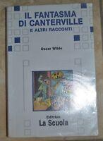 OSCAR WILDE - IL FANTASMA DI CANTERVILLE E ALTRI RACCONTI - ED: LA SCUOLA  (YD)