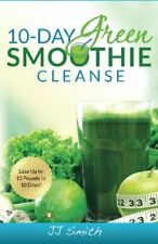 10-Day Green Smoothie Cleanse: Lose Up to 15 Pound