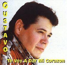 Te Voy a Dar Mi Corazon by Gustavo (CD, 2005, Hacienda Records)