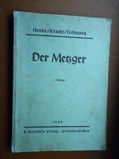 Henke/Kracht/Tollmann: Der Metzger 7. Auflage Gräfenhainichen 1944