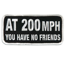 At 200mph You Have No Friends 4 INCH  MC BIKER PATCH