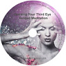OPENING YOUR THIRD EYE CD: GUIDED MEDITATION CD NEW AGE PINEAL GLAND