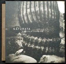 Graciela ITURBIDE. Naturata. Galeria Lopez Quiroga / Toluca Editions, 2004. E.O