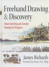 Freehand Drawing and Discovery: Urban Sketching and Concept Drawing for Desig...