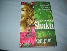 Awakening Shakti  Transformative Power of the Goddesses of Yoga by Sally Kempton
