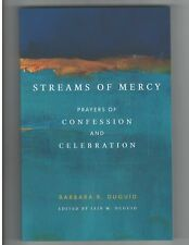 Streams of Mercy Prayers of Confession and Celebration by Barbara R Duguid (NEW)