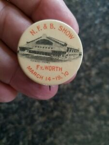 1910 Pinback Button Fort Worth,Texas Stock Show North Side Coliseum N.F.& B Show