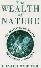 The Wealth of Nature: Environmental History and the Ecological-ExLibrary
