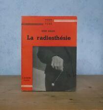 BAGUETTE PENDULE SOURCIER... LA RADIESTHESIE (RENE GILLES).
