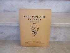l'art populaire en france, 4ème 1932 (illustré) 500 ex