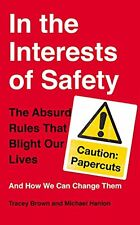 In the Interests of Safety: The absurd rules that blight our lives and how we c