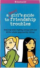 A Smart Girl's Guide to Friendship Troubles Dealing with Fights American Girl