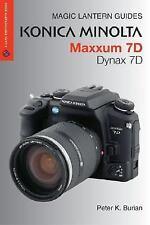 Konica Minolta Maxxum 7D/Dynax 7D by Peter K. Burian (2005, Paperback)