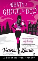 What's a Ghoul to Do? [Ghost Hunter Mysteries, Book 1] [ Laurie, Victoria ] Used