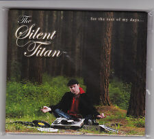 The Silent Titan - For The Rest Of My Days - CD (Tst001 2011 Obese)