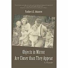 Objects in Mirror Are Closer Than They Appear: A Memoir