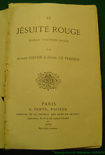 Alfred Sirven et Henri Le Verdier LE JESUITE ROUGE  Roman contemporain 1879