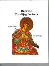 Knjiga DJUBRISTE COVECIJEG PORTRETA latinica - Goran Pesic Srbija Bosna Hrvatska