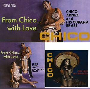 Chico Arnez & His Cubana Brass - Chico & From Chico with Love 1960s easy CD