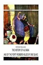 The History of Ali Baba,and of the Forty Robbers Killed by One Slave by...