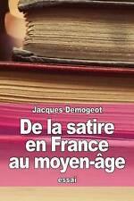 NEW De la satire en France au moyen-âge (French Edition) by Jacques Demogeot
