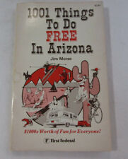 1001 Things To Do Free In Arizona, Guidebook by Jim Morse C.1981