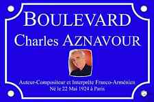 PLAQUE de RUE Place Charles AZNAVOUR 30X20cm en ALU