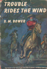 Vintage Western: Trouble Rides the Wind by B. M. Bower ~ Hardcover DJ 1943