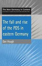 Fall and Rise of the PDS In Eastern Germany (New Germany in Context), Hough, D,