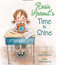 Rosie Sprout's Time to Shine (hc) A story about finding what you are good at NEW