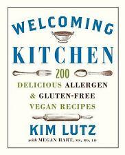 Welcoming Kitchen : 200 Delicious Allergen- and Gluten-Free Vegan Recipes by Kim