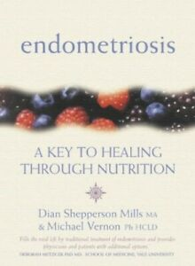 Endometriosis: A Key to Healing And Fertili... by Dian Shepperson Mill Paperback